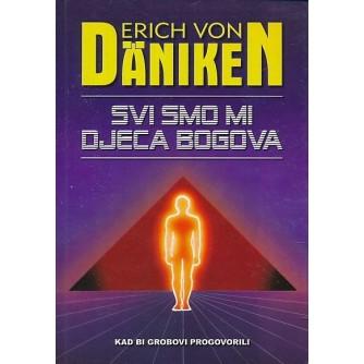 Erich Von Däniken: Svi smo mi djeca bogova
